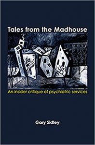 Tales from the Madhouse: An insider critique of psychiatric services