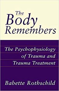 The body remembers - Babette Rothschild