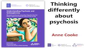 Anne Cooke Thinking differently about psychosis