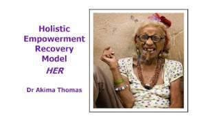 Holistic empowerment recovery model Dr Akima Thomas